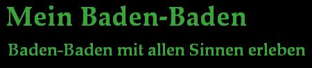 Mein Baden-Baden - Baden-Baden mit allen Sinnen erleben